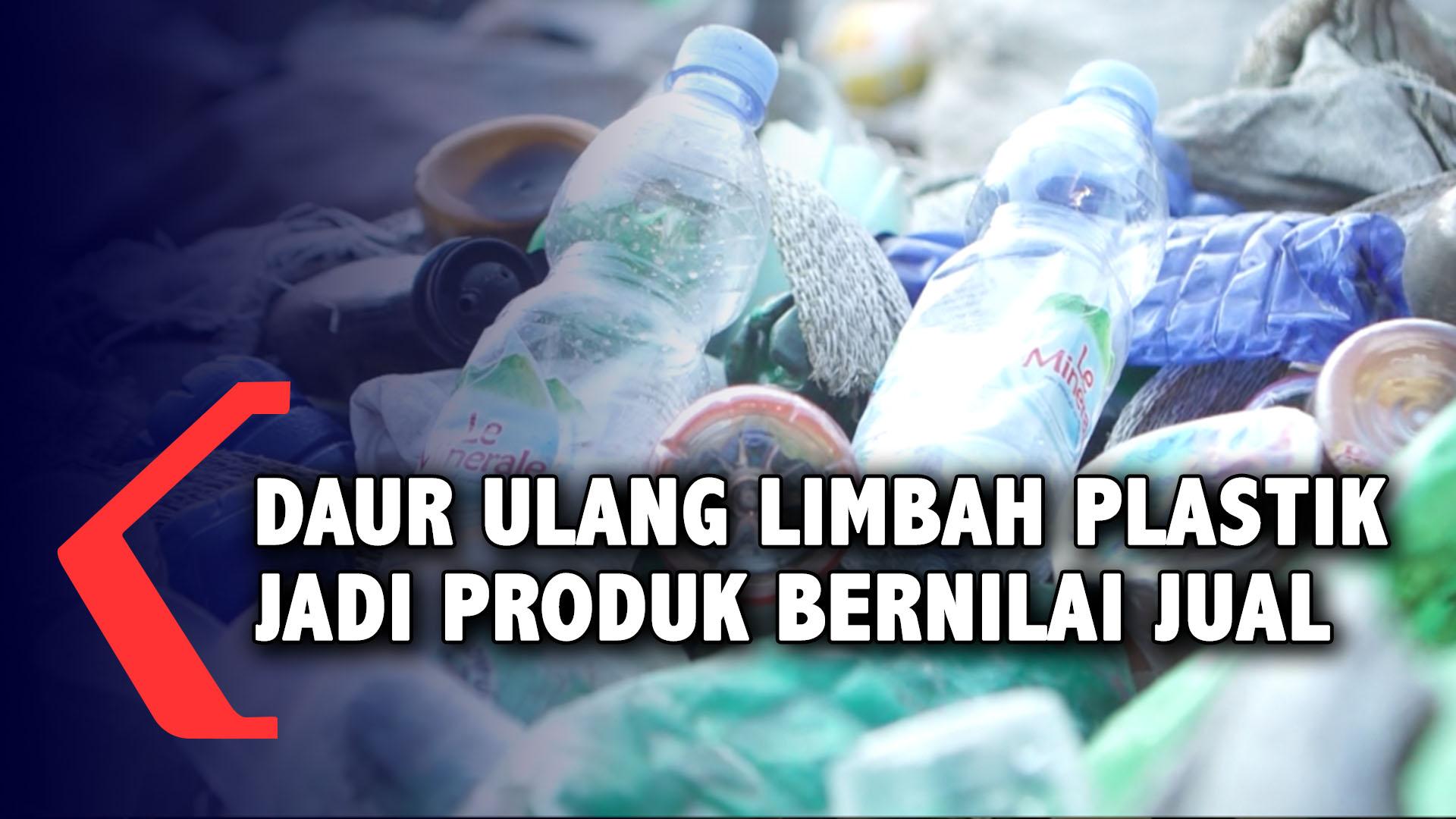 Cara Mengolah Sampah Plastik Bernilai Jual